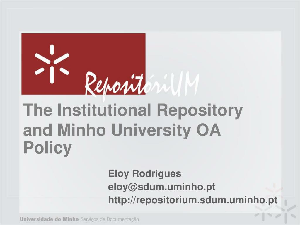 the institutional repository and minho university oa policy l.