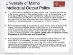 university of minho intellectual output policy11