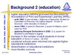 background 2 education