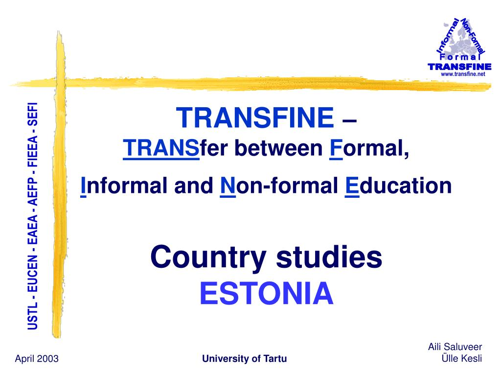 transfine trans fer between f ormal i nformal and n on formal e ducation country studies estonia l.