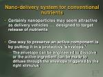 nano delivery system for conventional nutrients