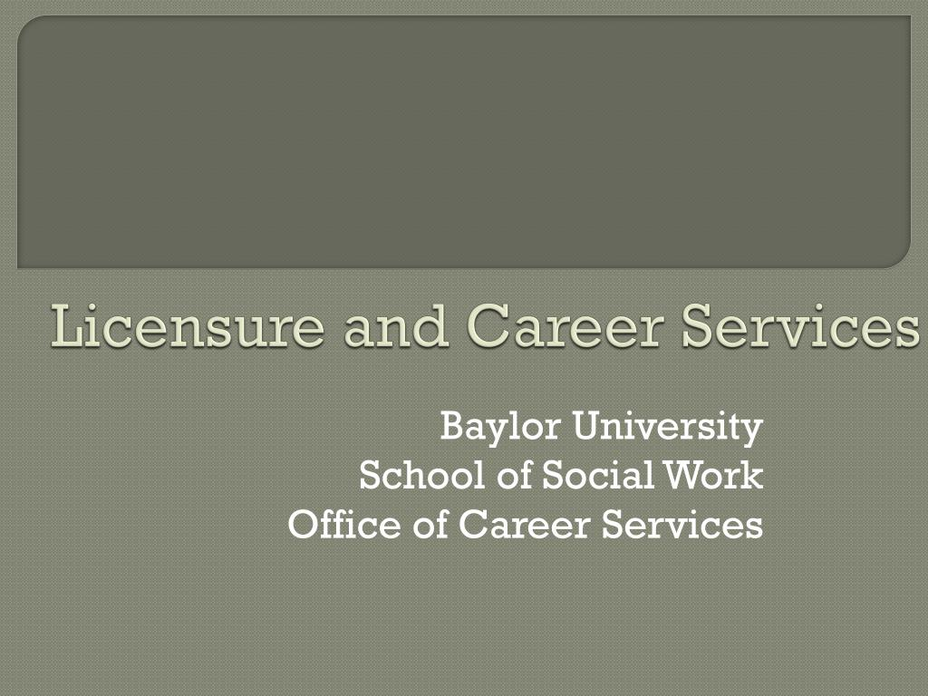 licensure and career services l.