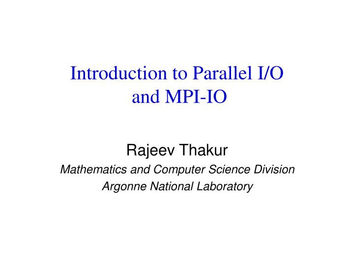 introduction to parallel i o and mpi io n.