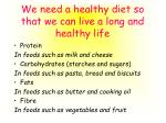 we need a healthy diet so that we can live a long and healthy life