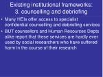 existing institutional frameworks 3 counselling and debriefing