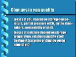 changes in egg quality