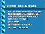 changes in quality of eggs