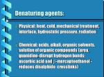 denaturing agents