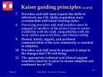 kaiser guiding principles cont d