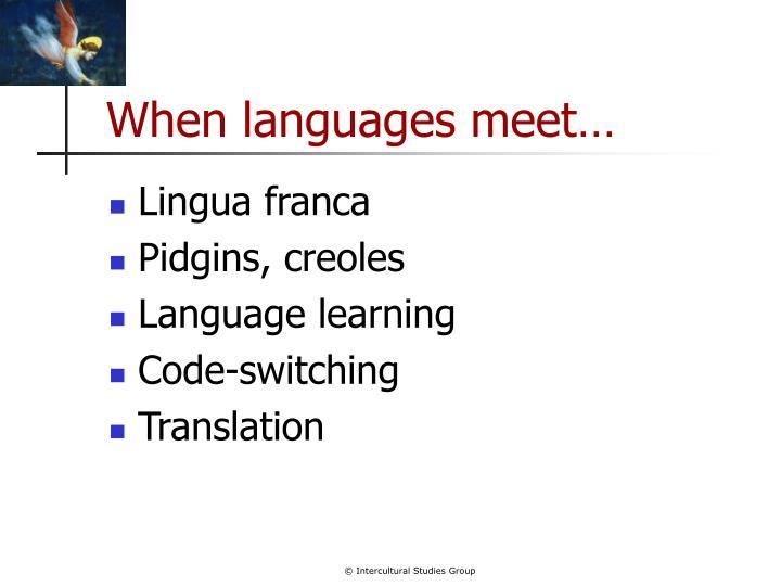 When languages meet
