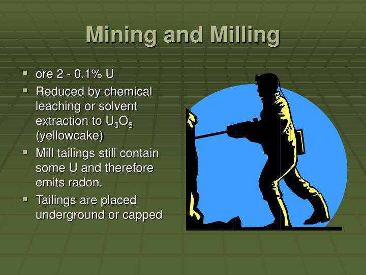 Mining and milling