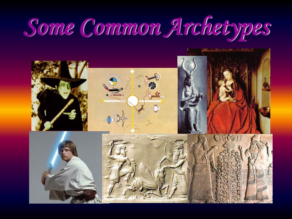 Some Common Archetypes