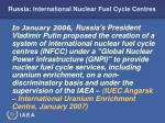 russia international nuclear fuel cycle centres