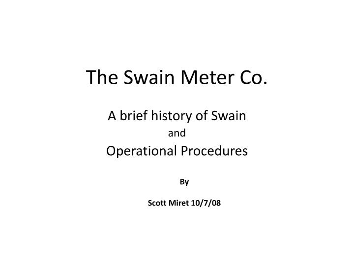 The swain meter co