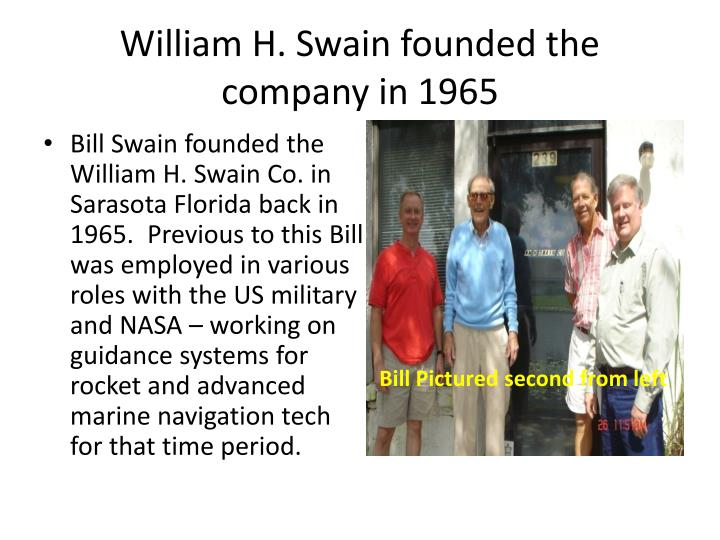 William h swain founded the company in 1965