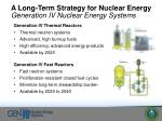 a long term strategy for nuclear energy generation iv nuclear energy systems