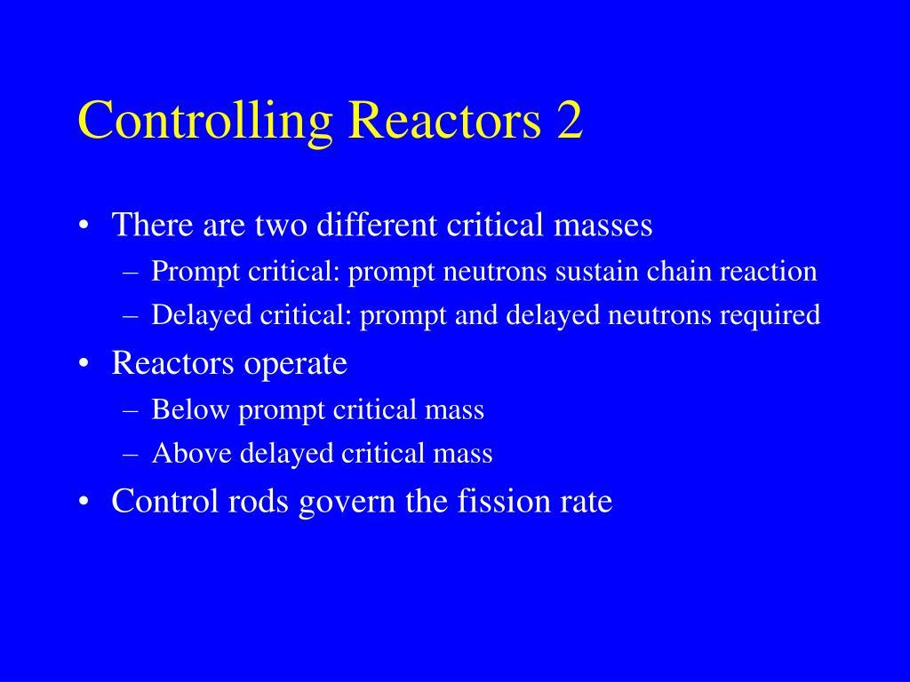Controlling Reactors 2