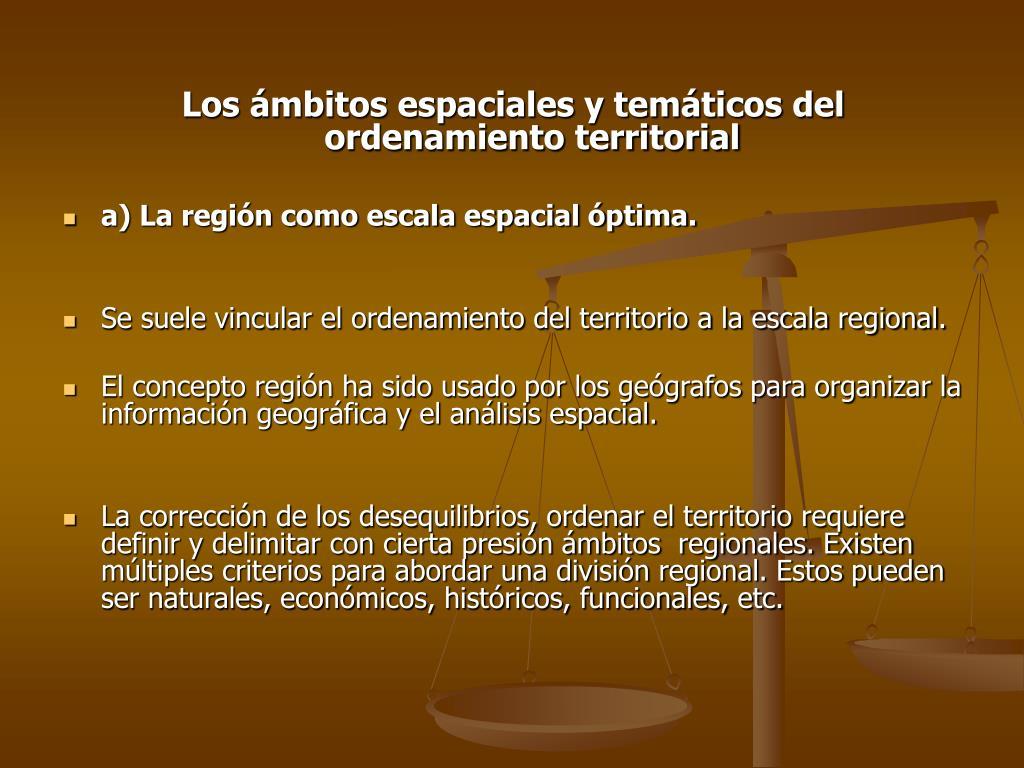 Los ámbitos espaciales y temáticos del ordenamiento territorial