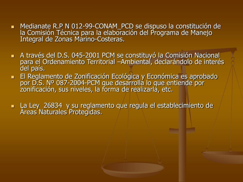 Medianate R.P N 012-99-CONAM_PCD se dispuso la constitución de la Comisión Técnica para la elaboración del Programa de Manejo Integral de Zonas Marino-Costeras.