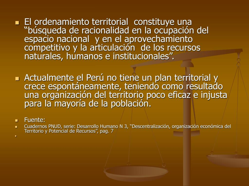 """El ordenamiento territorial  constituye una """"búsqueda de racionalidad en la ocupación del espacio nacional  y en el aprovechamiento competitivo y la articulación  de los recursos naturales, humanos e institucionales""""."""