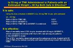 is 50 mg of tnk administered to patients with an estimated weight 90 kg both safe effective