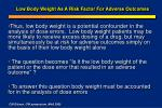 low body weight as a risk factor for adverse outcomes46