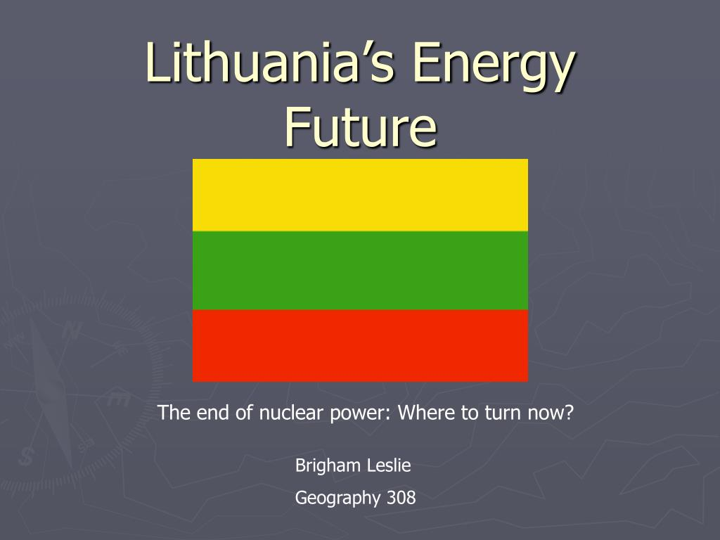 lithuania s energy future l.