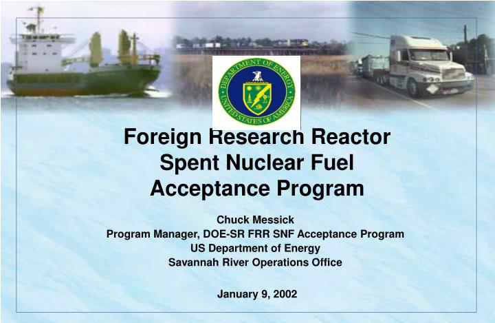 foreign research reactor spent nuclear fuel acceptance program n.