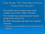 case study the chernobyl nuclear power plant accident