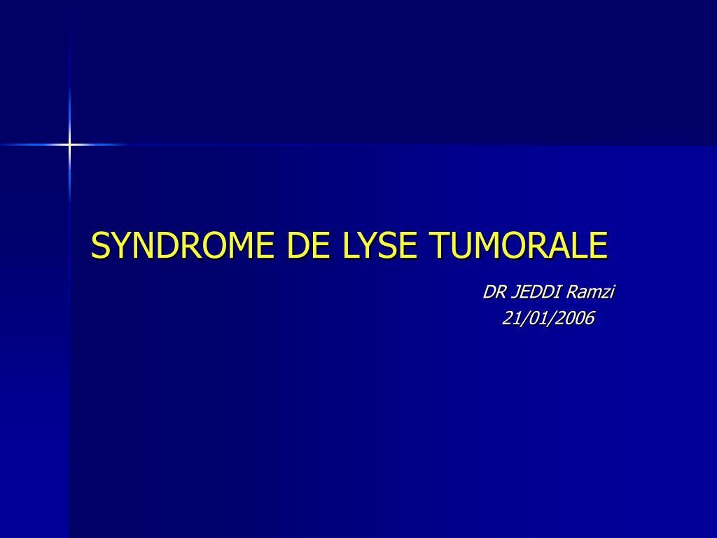 SYNDROME DE LYSE TUMORALE