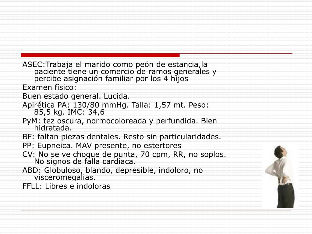 ASEC:Trabaja el marido como peón de estancia,la paciente tiene un comercio de ramos generales y percibe asignación familiar por los 4 hijos