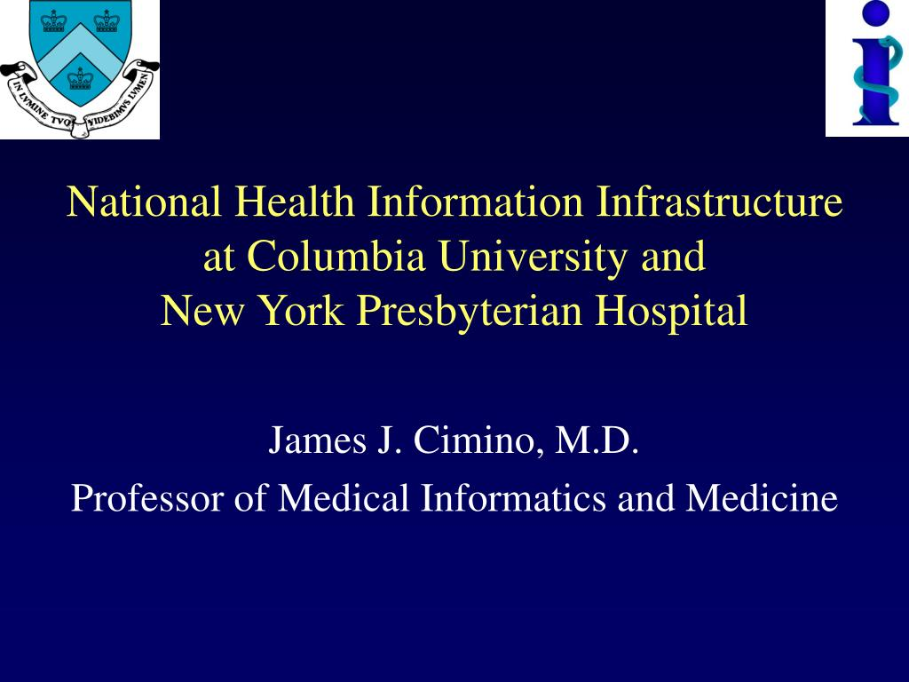 PPT - National Health Information Infrastructure at Columbia