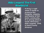 aldo leopold the first bioethicist