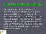 first approved gene therapy