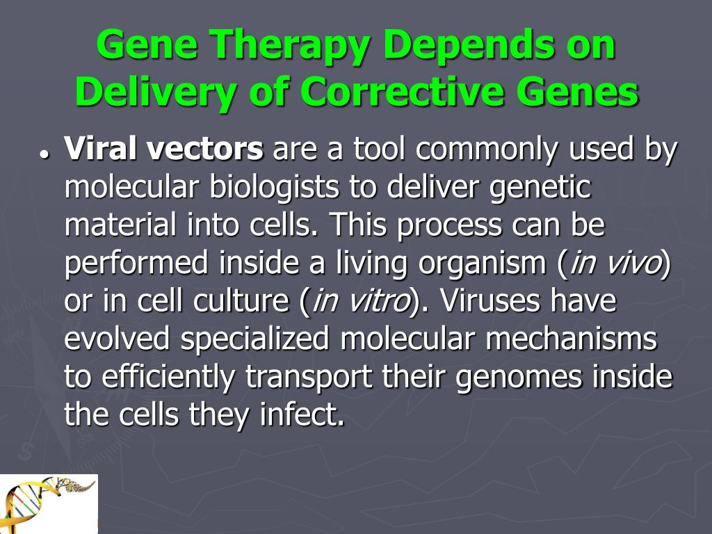 Gene Therapy Depends on Delivery of Corrective Genes