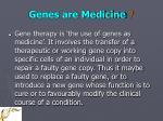 genes are medicine