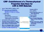 crp establishment of a thermo physical properties data base for lwr hwr materials