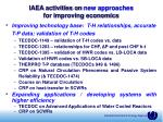 iaea activities on new approaches for improving economics