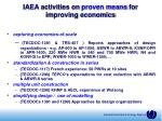 iaea activities on proven means for improving economics