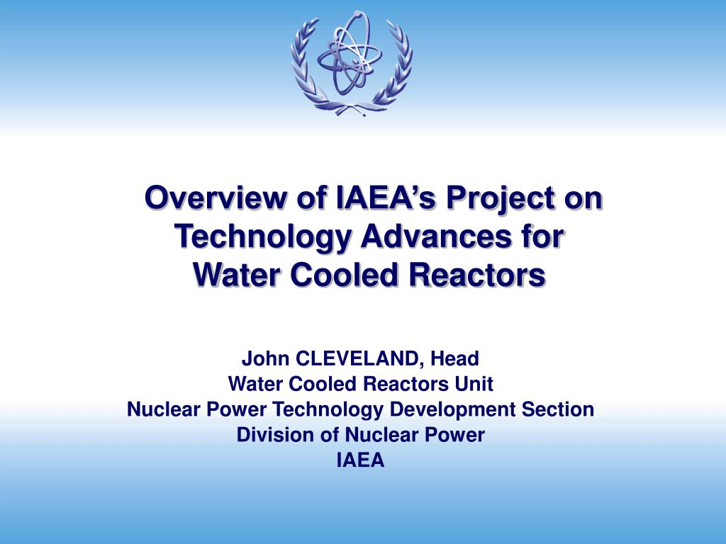 overview of iaea s project on technology advances for water cooled reactors l.