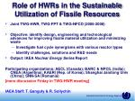 role of hwrs in the sustainable utilization of fissile resources
