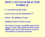 how a nuclear reactor works i