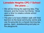 lonsdale heights cpc 7 school the plans