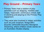 play ground primary years