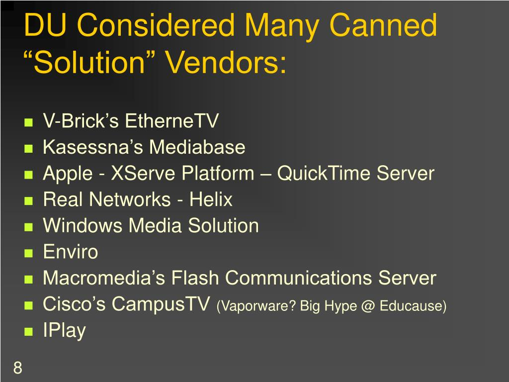 """DU Considered Many Canned """"Solution"""" Vendors:"""