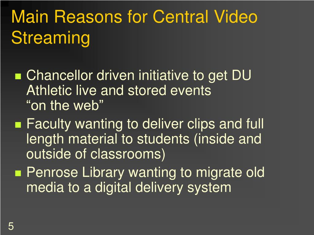 Main Reasons for Central Video Streaming