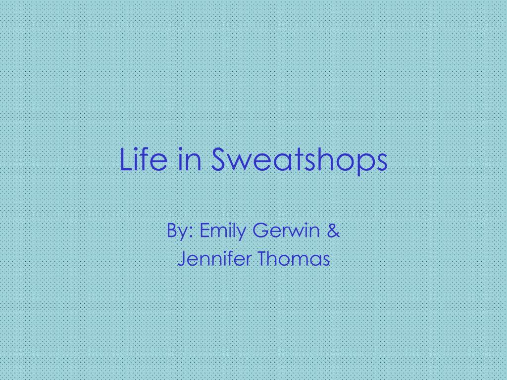 life in sweatshops l.