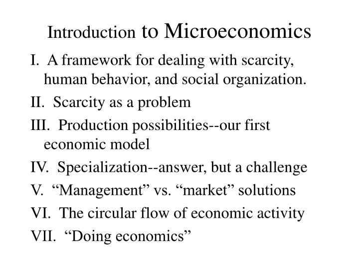 introduction to micro economics Microeconomics on khan academy: topics covered in a traditional college level introductory microeconomics course about khan academy: khan academy is a nonprofit with a mission to provide a free.