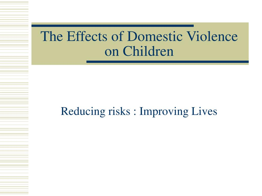 effects of domestic violence on children's Experience domestic abuse over their life - negative effect on children's functioning  domestic violence children.