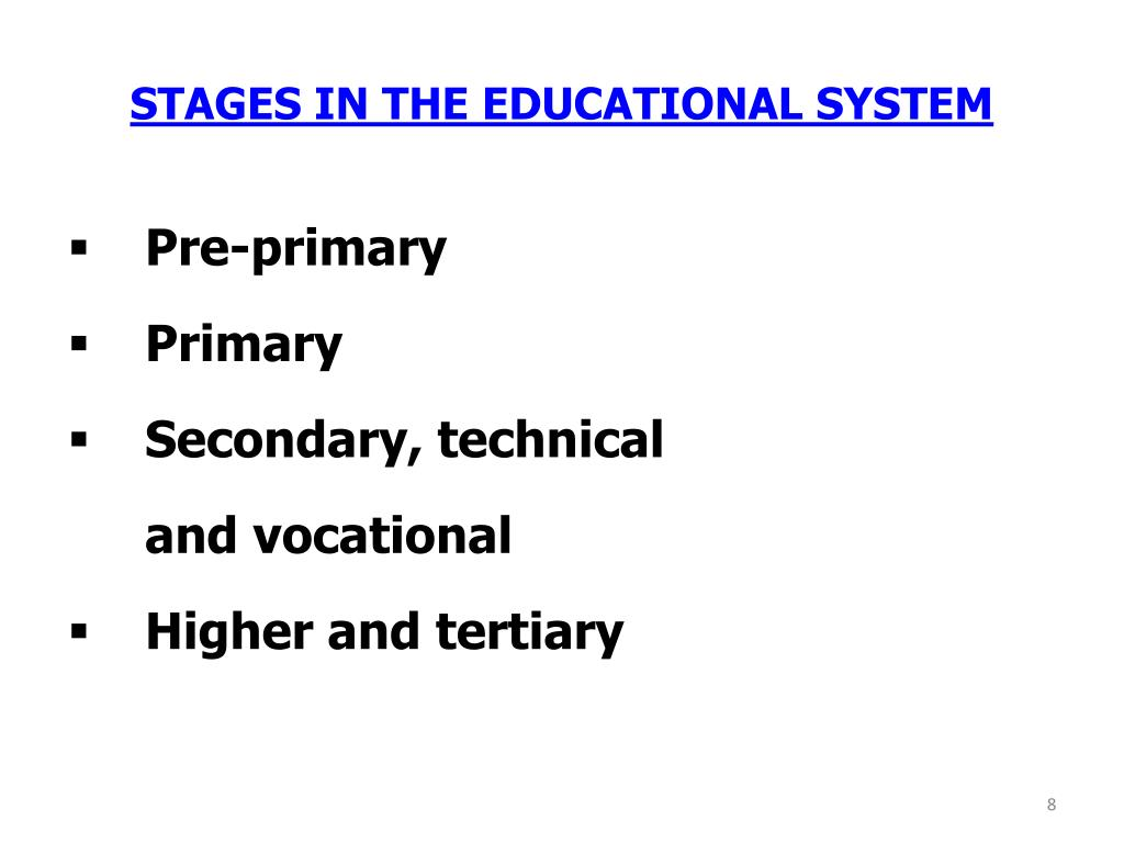 STAGES IN THE EDUCATIONAL SYSTEM